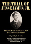 The Son of Jesse James Stands Trial for Bank Robbery ~ True Story