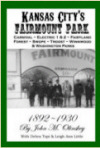 Kansas City's Fairmount Park ~ An Illustrated History ~ Fairyland ~ Electric Park ~ Troost Park and More