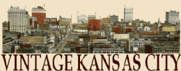 Vintage Kansas City.com - A Celebration of Kansas City Past!